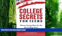 Big Deals  College Secrets for Teens: Money Saving Ideas for the Pre-College Years  Best Seller