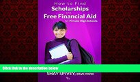 Big Deals  How to Find Scholarships and Free Financial Aid for Private High Schools  Best Seller