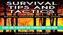 [PDF] Survival Tips and Tactics: Natural Disaster Survival Guide (Survival Prepping Guides Book 1)