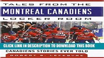 [PDF] Tales from the Montreal Canadiens Locker Room: A Collection of the Greatest Canadiens