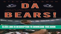 [PDF] Da Bears!: How the 1985 Monsters of the Midway Became the Greatest Team in NFL History Full