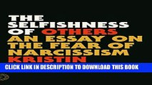 [PDF] The Selfishness of Others: An Essay on the Fear of Narcissism Popular Colection