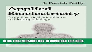 [PDF] Applied Bioelectricity: From Electrical Stimulation to Electropathology (Studies in British