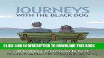 [PDF] Journeys with the Black Dog: Inspirational Stories of Bringing Depression to Heel Popular