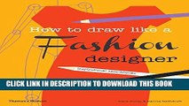[PDF] How To Draw Like a Fashion Designer: Tips From Top Fashion Designers Full Online