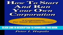 New Book How To Start And Run Your Own Corporation: S-Corporations For Small Business Owners