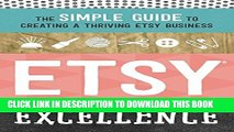 Collection Book Etsy Excellence: The Simple Guide to Creating a Thriving Etsy Business
