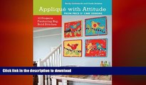 FAVORITE BOOK  Appliqué with Attitude from Piece O Cake Designs: 10 Projects Featuring Big, Bold