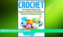 FAVORITE BOOK  Crochet for Beginners: The Ultimate Guide to Mastering Crochet Patterns and