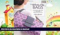EBOOK ONLINE  Windy-city Bags: 12 Handbags and Totes Sewn With Structure and Style (That