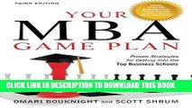 Collection Book Your MBA Game Plan, Third Edition: Proven Strategies for Getting Into the Top