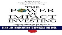 [PDF] The Power of Impact Investing: Putting Markets to Work for Profit and Global Good Popular