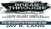 Collection Book Breakthrough!: How to Get Hired in Today s Tough Job Market
