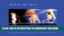 New Book Mikhail Baryshnikov: Merce My Way