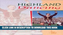 New Book Highland Dancing (The Textbook of the Scottish Official Board of Highland Dancing)