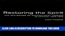 [PDF] Restoring the Spirit: The Beginnings of Occupational Therapy in Canada, 1890-1930 Popular