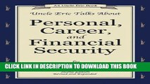 [PDF] Uncle Eric Talks About Personal, Career, and Financial Security (An Uncle Eric Book) Popular