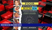 eBook Download Poor Students, Richer Teaching: Mindsets That Raise Student Achievement (The