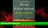 Online eBook Real Education: Four Simple Truths for Bringing America s Schools Back to Reality