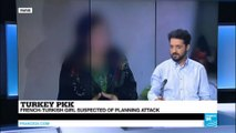 Turkey : A French woman arrested & accused of plotting a suicide attack on behalf of he PKK