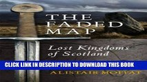 [PDF] Faded Map: The Story of the Lost Kingdoms of Scotland Full Colection