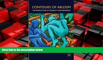 Enjoyed Read Contours of Ableism: The Production of Disability and Abledness