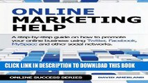[New] Online Marketing Help: How to Promote Your Online Business Using Twitter, Facebook, Myspace