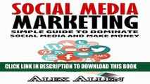 [PDF] Social Media: Simple Guide to Dominate Social Media and Make Money (Social Media, Twitter,