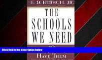 Choose Book The Schools We Need: And Why We Don t Have Them