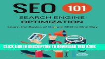 [PDF] Search Engine Optimization - SEO 101: Learn the Basics of Google SEO in One Day Full Colection