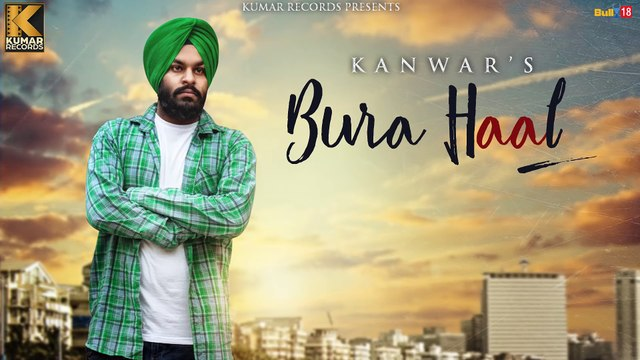 New Punjabi Songs 2016 || Bura Haal || Kanwar || Latest Punjabi Songs 2016 || Kumar Records