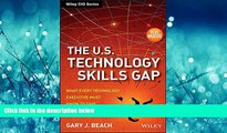Enjoyed Read The U.S. Technology Skills Gap, + Website: What Every Technology Executive Must Know