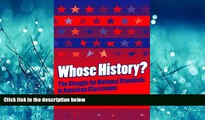 For you Whose History?: The Struggle for National Standards in American Classrooms