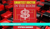 Enjoyed Read Smartest Doctor In The Room: How Doctors And Dentists Are Outwitting Wall Street