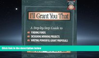 Choose Book I ll Grant You That: A Step-by-Step Guide to Finding Funds, Designing Winning