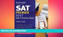 different   SAT Premier 2017 with 5 Practice Tests: Online + Book (Kaplan Test Prep)