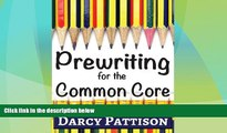 Big Deals  Prewriting for the Common Core:: Writing, Language, Reading, and Speaking   Listening
