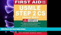 complete  First Aid for the USMLE Step 2 CS, Fifth Edition (First Aid USMLE)