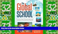 Big Deals  The Global School: Connecting Classrooms and Students Around the World  Best Seller