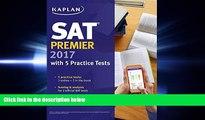 different   SAT Premier 2017 with 5 Practice Tests: Online + Book + Video Tutorials (Kaplan Test