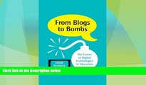 Big Deals  From Blogs to Bombs: The Future of Digital Technologies in Education  Best Seller Books