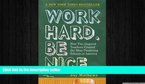 different   Work Hard. Be Nice.: How Two Inspired Teachers Created the Most Promising Schools in
