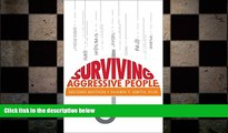 there is  Surviving Aggressive People: Practical Violence Prevention Skills for the Workplace and