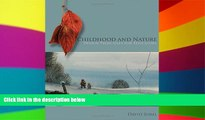Big Deals  Childhood and Nature: Design Principles for Educators  Best Seller Books Most Wanted