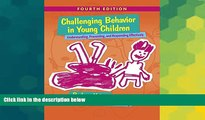 Big Deals  Challenging Behavior in Young Children: Understanding, Preventing and Responding