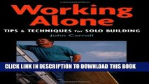 [New] Working Alone: Tips and Techniques for Solo Building (For Pros By Pros) Exclusive Online