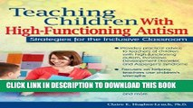 [PDF] Teaching Children With High-Functioning Autism: Strategies for the Inclusive Classroom by