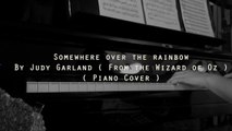 Somewhere Over the Rainbow  by Judy Garland Piano Cover  ( From the Wizard of Oz )