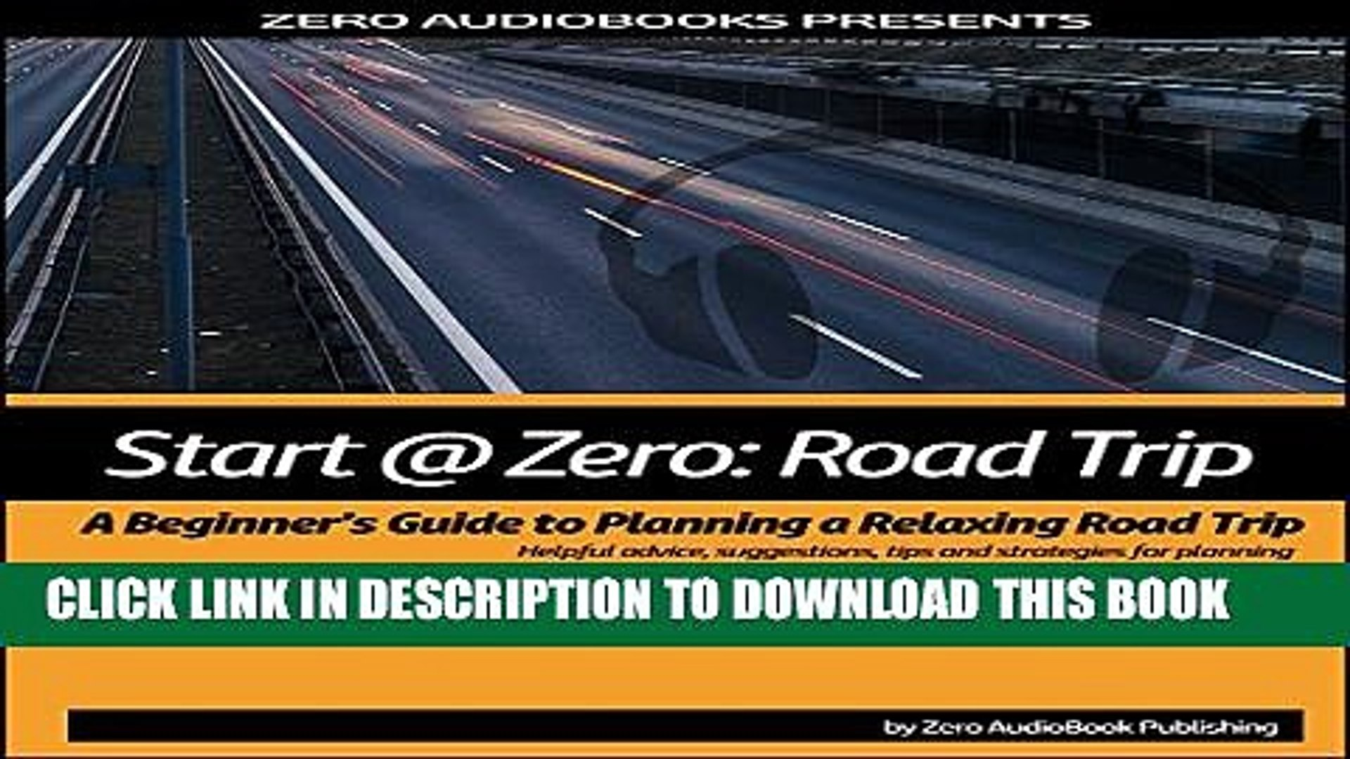 [New] Start at Zero: Road Trip: A Beginner s Guide to Planning a Relaxing Road Trip Exclusive Full