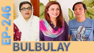 Bulbulay Drama New Episode 246 in High Quality Ary Digital 16th September 2016